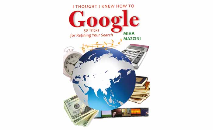 I Thought I Knew How To Google 50 Tricks For Refining Your Search (Paperback)