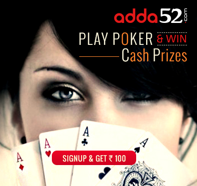 Signup & get Rs 100 to play online poker @ adda52.com
